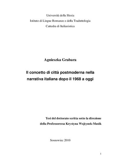 Il concetto di citta postmoderna nella narrativa italiana dopo il 1968 a oggi = Postmodernistyczne miasto w prozie włoskiej po roku 1968 do dnia dzisiejszego