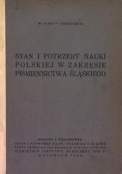 Stan i potrzeby nauki polskiej w zakresie piśmiennictwa śląskiego