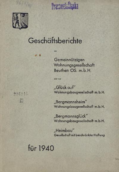 Geschäfsberichte der Gemeinnützigen Wohnungsgesellschaft Beuthen OS. m.b.H. und der