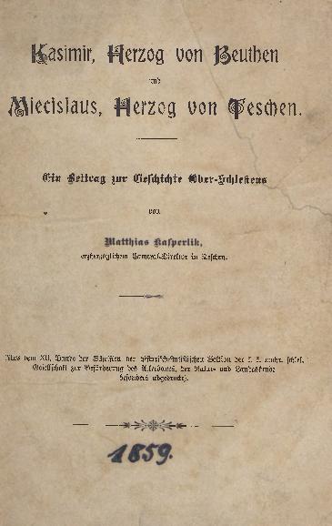 Kasimir, Herzog von Beuthen und Miecislaus, Herzog von Teschen. Ein Beitrag zur Geschichte Ober-Schlesien