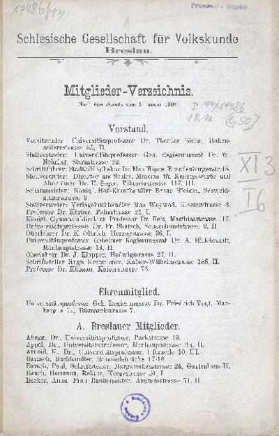 Schlesische Gesellschaft für Volkskunde Breslau. Mitglieder- Verzeichnis. (Nach dem Stande vom 1. Januar 1909.)