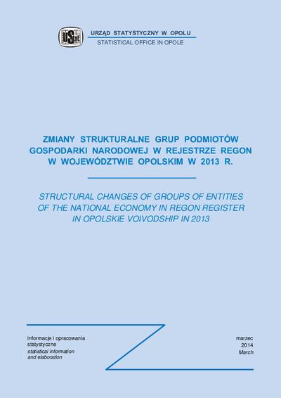 Zmiany strukturalne grup podmiotów gospodarki narodowej w rejestrze REGON w województwie opolskim w 2013 r.