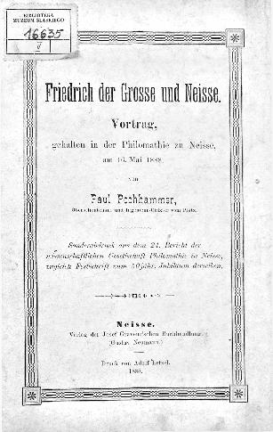 Friedrich der Grosse und Neisse : Vortrag, gehalten in der Philomathie zu Neisse, am 16. Mai 1888