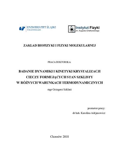 Badanie dynamiki i kinetyki krystalizacji cieczy formujących stan szklisty w różnych warunkach termodynamicznych