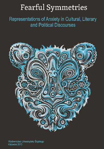 Fearful symmetries : representations of anxiety in cultural, literary and political discourses