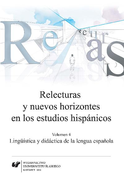 Relecturas y nuevos horizontes en los estudios hispánicos. Vol. 4, Lingüística y didáctica de la lengua española
