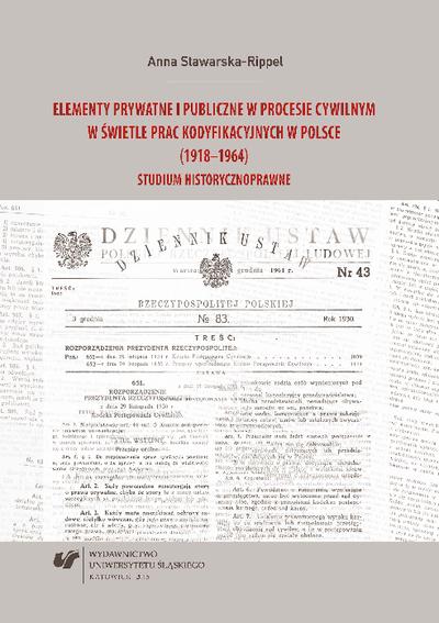 Elementy prywatne i publiczne w procesie cywilnym w świetle prac kodyfikacyjnych w Polsce (1918-1964) : studium historycznoprawne