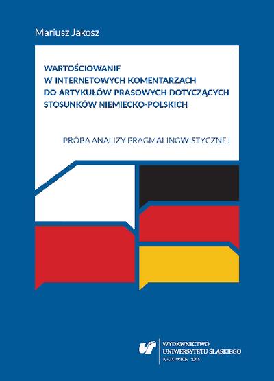 Wartościowanie w internetowych komentarzach do artykułów prasowych dotyczących stosunków niemiecko-polskich : próba analizy pragmalingwistycznej