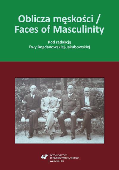 Oblicza męskości = Faces of masculinity