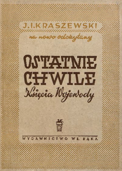 Papiery po Glince ; Ostatnie chwile Księcia Wojewody (z Papierów po Glince). Dwie powieści