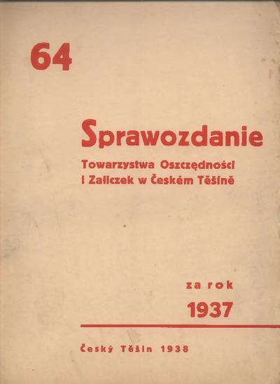 Sprawozdanie Towarzystwa Oszczędności i Zaliczek w Českém Těšíně, 1937