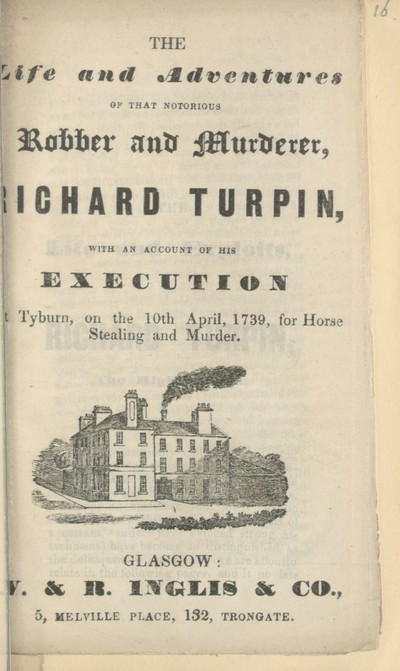 Life and adventures of that notorious robber and murderer, Richard Turpin