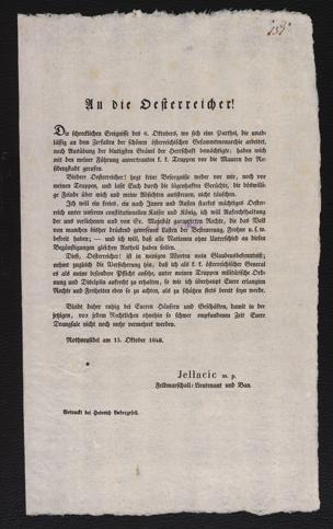 An die Oesterreicher! : Die schrecklichen Ereignisse des 6. Oktobers, wo sich eine Parthei, die unablässig an dem Zerfallen der schönen österreichischen Gesammtmonarchie arbeitet, nach Ausübung der blutigsten Gräuel der Herrschaft bemächtigte; haben mich mit den meiner Führung anvertrauten k. k. Truppen vor die Mauern der Residenzstadt gerufen ... ; Rothneusidel am 13. Oktober 1848