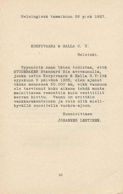 Mitä Studebaker autojen omistajat Suomessa sanovat vaunuistaan : muutamia todistuksia