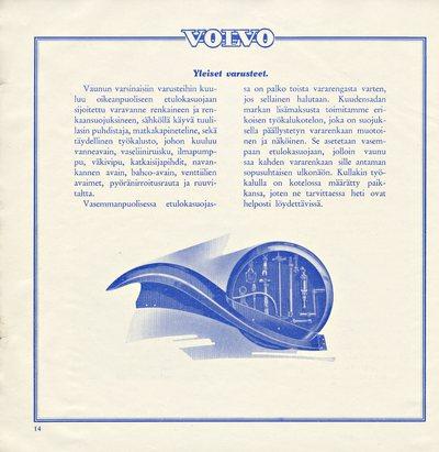 Lujatekoinen, muhkea ja aistikas yleiseurooppalainen auto Volvo on helppohoitoinen, taloudellinen ja nopea