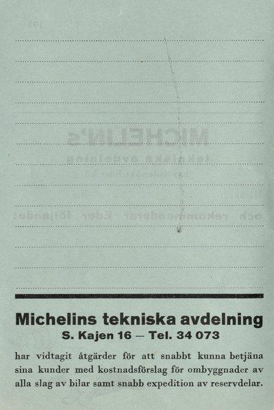 Michelin's tekniska avdelning har undersökt Eder bil och rekommenderar Eder följande