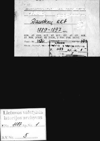 Raudėnų RKB gimimo metrikų knyga (yra atstatyti 5 metrikai iš 1885 m.). 1889--1897 m.