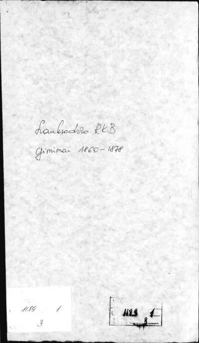 Lauksodžio RKB 1860--1875 m., 1877 m., 1878 m. gimimo metrikų knyga. 1860--1878 m.