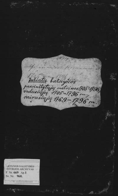 Jūžintų RKB 1705--1796 m. gimimo ir santuokos, 1769--1796 m. mirties metrikų knyga. 1705--1796 m.