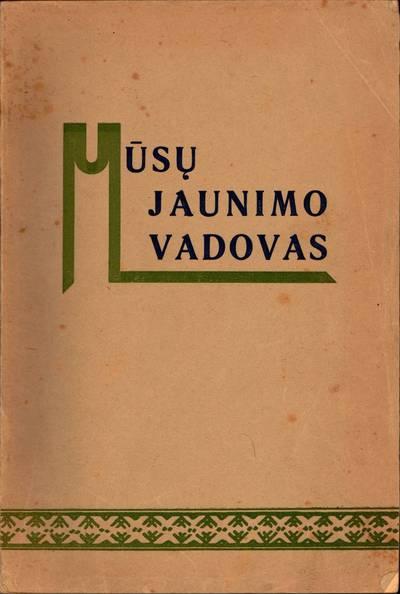 """Lietuvos evangelikų reformatų jaunimo draugijos """"Radvila"""" leidinys """"Mūsų jaunimo vadovas"""""""