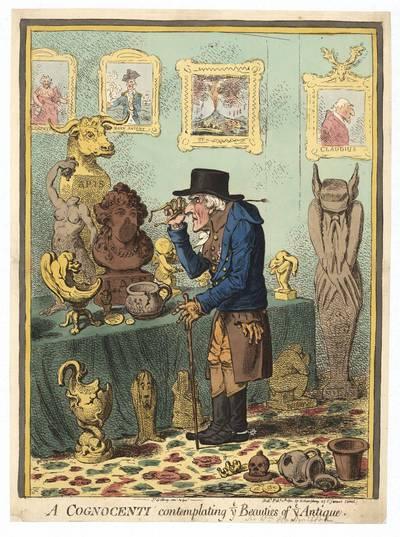 James Gillray. A Cognocenti contemplating e/y Beauties e/y Antique (Žinovas tyrinėja antikinių daiktų grožį). 1801