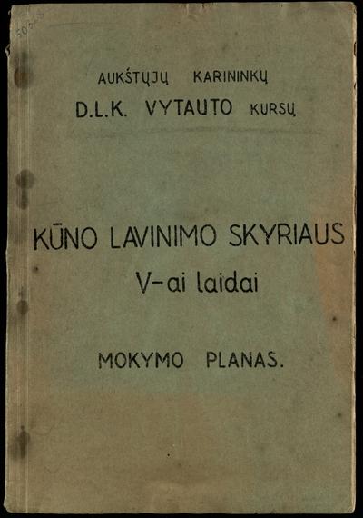Aukštųjų karininkų D. L. K. Vytauto kursų Kūno lavinimo skyriaus V. laidos mokymo planas. - 1929