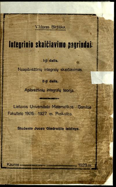 Integrinio skaičiavimo pagrindai / Viktoras Biržiška. - 1928