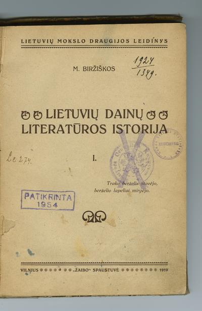 Lietuvių mokslo draugijos leidinys. Lietuvių dainų literatūros istorija. [D.] 1 / M. Biržiškos. - 1919
