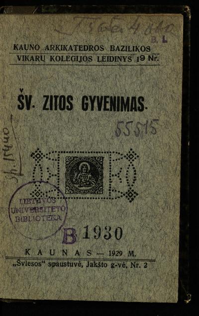 Kauno arkikatedros bazilikos Vikarų kolegijos leidinys. Šv. Zitos gyvenimas. - 1929