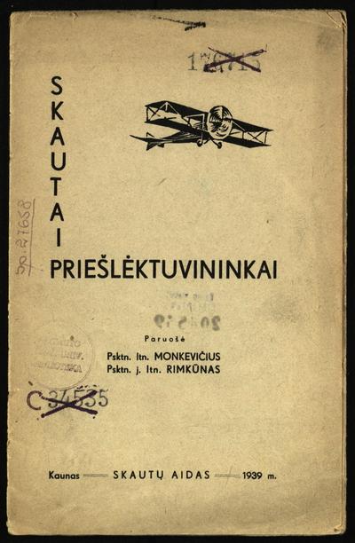 Skautai priešlėktuvininkai / paruošė psktn. ltn. Monkevičius, psktn. j. ltn. Rimkūnas. - 1939