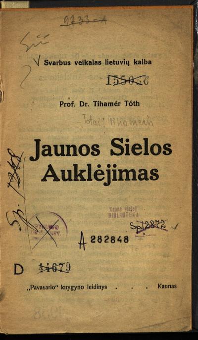 Svarbus veikalas lietuvių kalba prof. dr. Tihamér Toth Jaunos sielos auklėjimas. - 1935