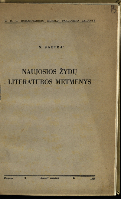 Naujosios žydų literatūros metmenys / N. Šapira. - 1938