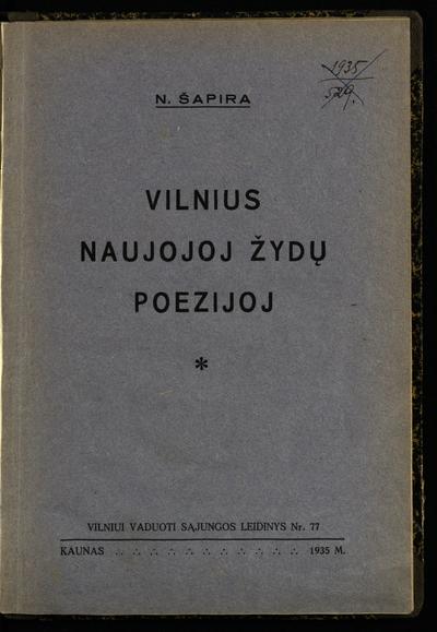 Vilniui vaduoti sąjungos leidinys. Vilnius naujojoj žydų poezijoj / N. Šapira. - 1935