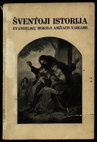 Šventoji istorija / atpasakojo A. Šlika. - 1932