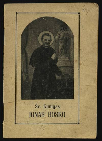 Saleziečių leidinys. Šv. kunigas Jonas Bosko. - 1940