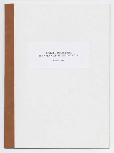 Prano Juozapavičiaus kraštotyros rankraščių rinkinys. Žymūs kauniečiai. Mokslininkas prof. Hermanas Minkovskis / Pr. Juozapavičius. - 1964