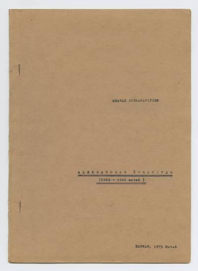 Prano Juozapavičiaus kraštotyros rankraščių rinkinys. Žymūs kauniečiai. Aleksandras Šuravinas (1923-1941 metai) / Pranas Juozapavičius. - 1975.VII.9