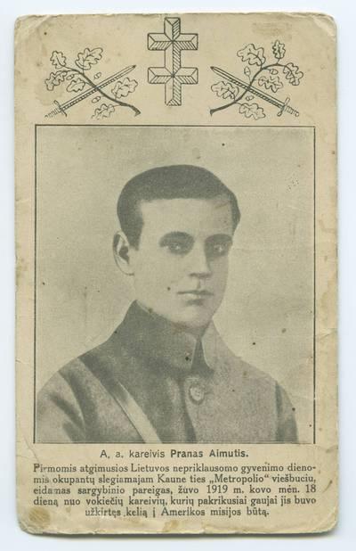 Senieji Lietuvos atvirukai ir fotografijos. Lietuvos kultūros ir visuomenės veikėjai. A. a. kareivis Pranas Aimutis [i.e. Eimutis]. - 1928