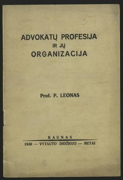Advokatų profesija ir jų organizacija / prof. P. Leonas. - 1930