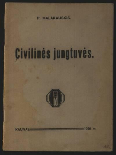 Civilinės jungtuvės / P. Malakauskis. - 1926