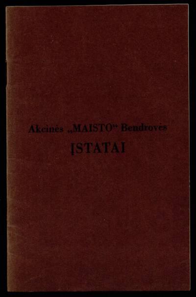 """Akcinės """"Maisto"""" bendrovės įstatai. - 1936"""
