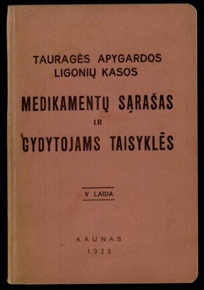 Tauragės apygardos ligonių kasos medikamentų sąrašas ir gydytojams taisyklės. - 1933