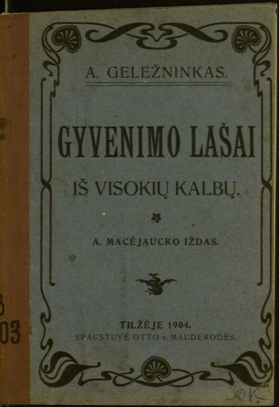 Gyvenimo lašai / A. Geležninkas [Antanas Macijauskas]. - 1904. - 30, [1] p.