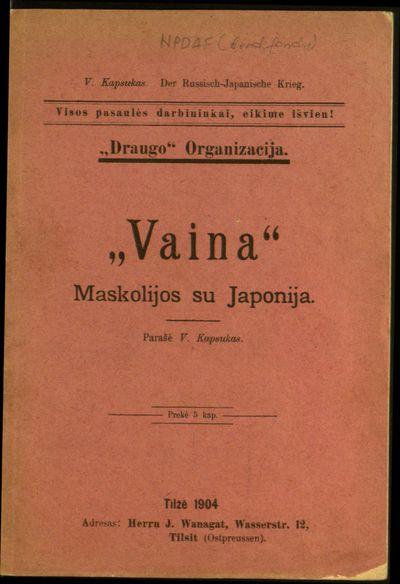 """""""Vaina"""" Maskolijos su Japonija / parašė V. Kapsukas (""""Draugo"""" organizacija). - 1904. - 16 p."""