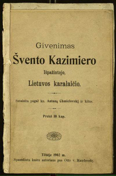 Givenimas švento Kazimiero Išpažintojo, Lietuvos karałaičio / sutaisita pagał kn. Antaną Chmielovskį ir kitus. - 1902. - 16 p.