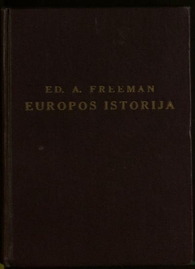 Europos istorija / paraszė Edwardas A. Freeman. - 1891. - 319 p.