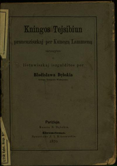Kningos tejsibiun; [Lanku karaliste] / prancuziszkaj per kunegą Lammeną suraszytos. - 1870. - XV, 79 p.