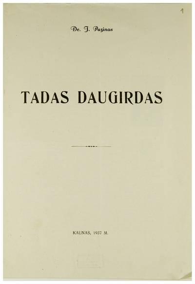 Tadas Daugirdas / dr. J. Puzinas. - 1937