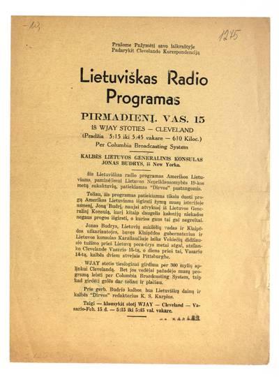Lietuviškas radio programas pirmadienį, vas. 15 iš Wjay stoties - Cleveland (Pradžia 5:15 iki 5:45 vakare - 610 kiloc.) per Columbia Broadcasting system. - 1937