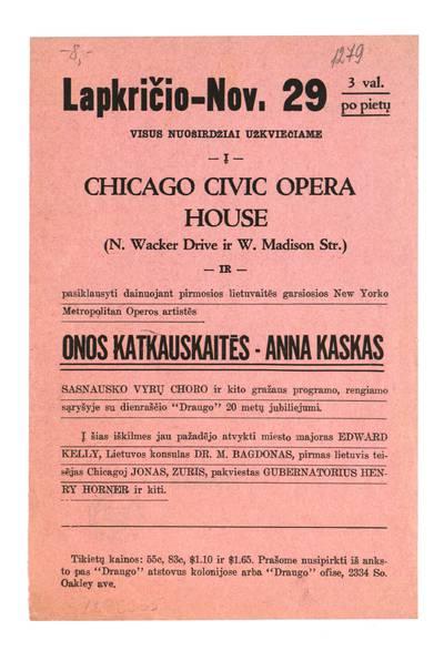 Lapkričio - Nov. 29 3 val. po pietų visus nuoširdžiai užkviečiame į Chicago Civic Opera House ir pasiklausyti dainuojant pirmosios lietuvaitės garsiosios New Yorko Metropolitan operos solistės Onos Katkauskaitės - Anna Kaskas ... sąryšyje su